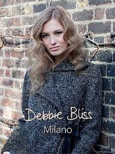 Debbie Bliss Milano Collection. 12 Knitwear Designs in Milano Aran Weight Yarn